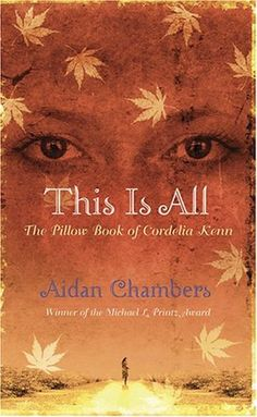 This is All: The Pillow Book of Cordelia Kenn - I met Cordelia at the perfect time back in high school. This is a must read for any young girl struggling with what it is to be a woman and to be a female member of society.