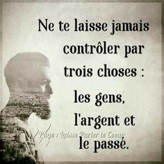 Ne te laisse jamais contrôler par trois choses.. Citations Business, Business Quotes, Quotes Español, Life Quotes, People Quotes, Positive Attitude, Positive Quotes, Quote Citation, French Quotes