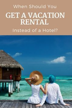 When Should You Get a Vacation Rental Instead of a Hotel? | Best Travel Tips | Top Travelers Hacks | How To Save Money On Your Vacation