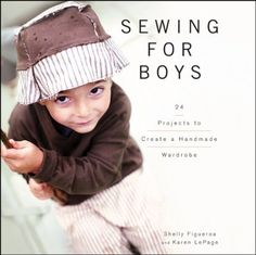 Sewing for Boys: 24 Projects to Create a Handmade Wardrobe by Shelly Figueroa, http://www.amazon.com/dp/0470949554/ref=cm_sw_r_pi_dp_eNRKqb1ABW8S1