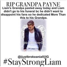 #staystrongLiam #RIPGrandpaPayne liam  I'm so sorry!! All your fans wish we could be there to comfort you. Love you!
