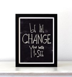 A3 print be the Change you wish to see famous by SimpleSerene, $22.00