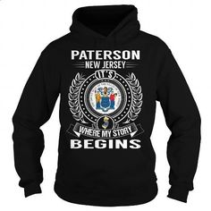 Paterson, New Jersey Its Where My Story Begins - #teeshirt #make t shirts. MORE INFO => https://www.sunfrog.com/States/Paterson-New-Jersey-Its-Where-My-Story-Begins-Black-Hoodie.html?60505