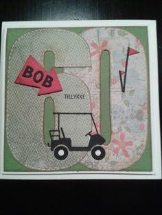 Fødselsdags kort / birthday card for Bob