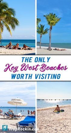The Best Beaches in Key West Worth Visiting during your Florida vacation. Dig your toes in the sand, order a tropical drink and feel the sun on your skin. #keywest #florida #floridavacation #floridakeys #beachvacation #floridabeaches #beach #floridathingstodo #keywestbeaches #beaches #keywestvacation