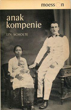 Anak Kompenie (1965), het debuut van Lin Scholte. De titel betekent: 'kind van de kompenie', waarmee het KNIL bedoeld was.