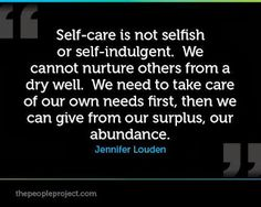 Self-care is not selfish or self-indulgent. We cannot nurture others from a dry well. We need to take care of our own needs fist, then we can give from our surplus , our abundance. Counseling Quotes, Massage Quotes, Dry Well, Thing 1, Care Quotes, Selfish, Quotable Quotes, The Ordinary, Self Care