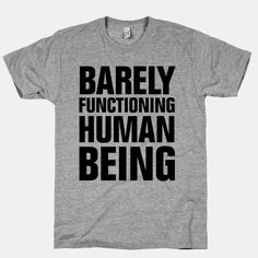 Barely Functioning Human Being #funny #lazy #human #tshirt #quote #nap #sleep #lookhumangiveaway