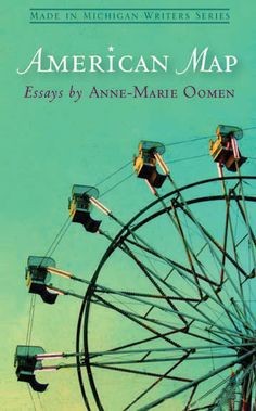 An American Map is a compilation of meditative travel essays that explore new landscapes across America by Author Anne-Marie Oomen.