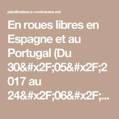 En roues libres en Espagne et au Portugal (Du 30/05/2017 au 24/06/2017 - 25 jours)