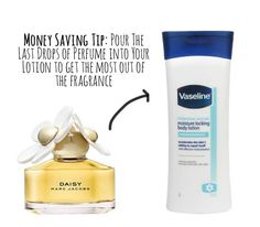 If your perfume is running low, pour the last drops into a bottle of (unscented!) lotion to make it last longer.   42 Money-Saving Tips Every Makeup Addict Needs To Know