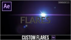 After Effects Tutorial: Custom Lens Flares with No Plugins