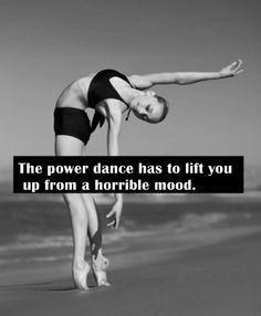 the power dance has to lift you up from a horrible mood