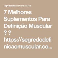 7 Melhores Suplementos Para Definição Muscular 💪 ➡ https://segredodefinicaomuscular.com/7-melhores-suplementos-para-definicao-muscular/  Se gostar do artigo compartilhe com seus amigos :)  #EstiloDeVidaFitness #ComoDefinirCorpo #SegredoDefiniçãoMuscular