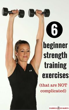 6 beginner strength training exercises - that are simple and not complicated - best exercises to start a weight lifting routine.