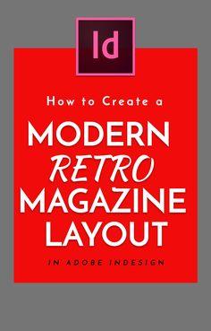 How to Create a Modern Retro Magazine Layout in Adobe InDesign Graphic Design Tutorials, Graphic Design Inspiration, Lookbook Layout, Digital Marketing Strategy, Content Marketing, Vintage Typography, Vintage Logos, Retro Logos, Adobe Illustrator Tutorials