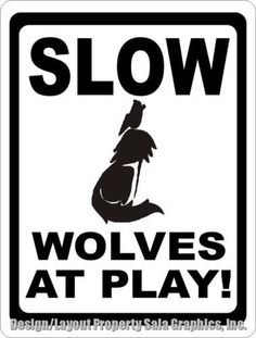 Slow Wolves at Play Sign