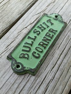 Our Bullshit Corner sign says it all and you know you have the perfect person and place for it! Made of heavy cast iron, this funny wall hanging would make the perfect gag gift or white elephant gift. The sign measures 2 x 5 1/2. All of our cast iron decor is hand painted and lightly sanded to reveal the metal beneath. This process provides character which makes each piece unique and one of a kind.    Interested in ordering 5 or more? We offer discounts on bulk orders! Just contact us and we…