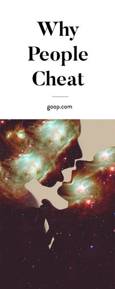 Why People Cheat (Goop)