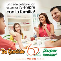 Los momentos especiales merecen ser celebrados, por eso en cada celebración #DeCandido ha estado #SiempreConLaFamilia