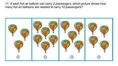 If each hot air balloon can carry 2 passengers, which picture shows how many hot air balloons are ready to carry 12 passengers? #wisc