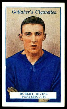 """Gallaher's Cigarettes """"Footballers"""" (series of 50 portraits issued in 1928)  #57 Robert Irvine, Portsmouth & Irish International from Lisburn     Promo products for football teams and associations"""