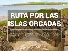 Ruta por Orkney: qué visitar en las islas Orcadas en 3 días (por libre)