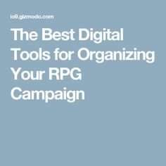 The Best Digital Tools for Organizing Your RPG Campaign