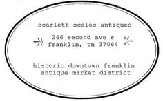 Scarlett Scales Antiques | Franklin antique shop | Antiques, collectibes, eclectic pieces, furniture and more! Franklin, TN