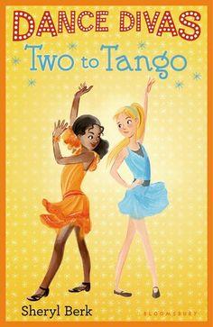 Dance Divas Two to Tango by Sheryl Berk: Book Cover 4th Grade Books, Personal Library, Dance Studio, Ebook Pdf, Tango, Tween, Storytelling, Books To Read, Ebooks