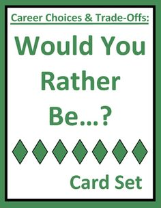 """Career exploration """"Would You Rather Be?"""" card set goes beyond career options to interactively examine the benefits, trade-offs, and nuances of career and workplace decisions that workers face. Thought-provoking questions provide a fun cooperative activity, daily warm-up, or engaging brain tickler for career exploration, life skills, business, vocational, or CTE students."""