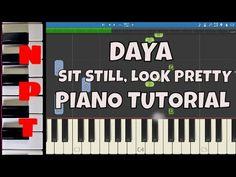 Daya - Sit Still , Look Pretty - Piano Tutorial