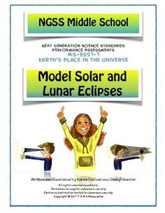 This series of activities/assessments are aligned to the NGSS student performance expectation for  MS-ESS1-1. Develop and use a model of the Earth-sun-moon system to describe the cyclic patterns of lunar phases, eclipses of the sun and moon, and seasons First, students use models to compare and contrast solar and lunar eclipses.