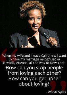 Someone who always gets it bang on with #gayrights is Wanda Sykes. Funny, funny lady!