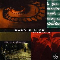She Is a Phantom by Harold Budd with Zeitgeist