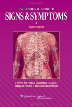 Professional Guide to Signs and Symptoms (Professional Guide Series) by Lippincott http://www.amazon.com/dp/1608310981/ref=cm_sw_r_pi_dp_GHVcwb17HH507