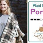 Crochet Plaid Blanket Poncho + Tutorial