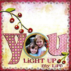 You Light Up My Life - Scrapbook.com