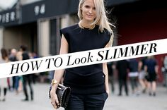How To Look Thinner Using Fashion: 12 Tips That Really�Work | StyleCaster
