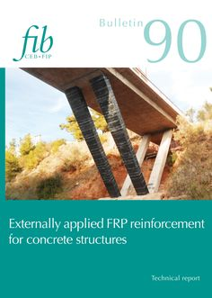 Externally applied FRP reinforcement for concrete structures (PDF) fib Bulletins No. Externally applied FRP reinforcement for concrete structures. Technical report pages, ISBN July - PDF format