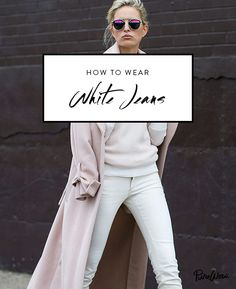 Few things are as chic as winter white, but let's agree that we're all a little sick of the B&W combo. Instead, team your white jeans with items of the blush-pink variety, like this lightweight duster (casually draped over your shoulders, of course).    How to Wear White Jeans via @PureWow