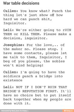The War Table in a nutshell. I almost always go with Leliana's or Josephine's options, if I can help it.