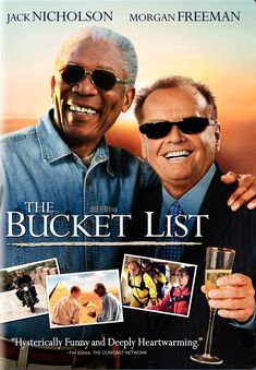 The Bucket List  starring Jack Nicholson and Morgan Freeman.i cried again.