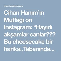 """Cihan Hanım'ın Mutfağı on Instagram: """"Hayırlı akşamlar canlar🙋🏻🌸 Bu cheesecake bir harika..Tabanındaki fındık,üzerindeki vişne sosu ve porsiyonluk oluşuyla sizleri oldukça…"""""""
