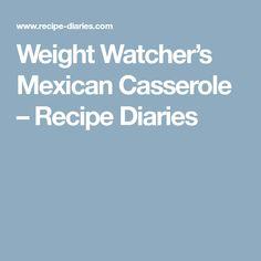 Weight Watcher's Mexican Casserole – Recipe Diaries