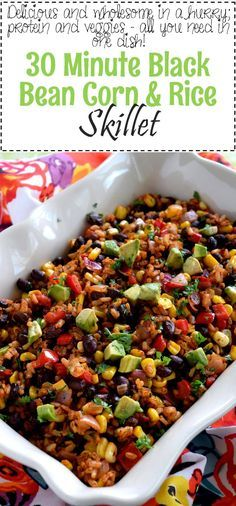 30 Minute Black Bean Corn and Rice Skillet has everything a well-rounded, wholesome meal requires! Delicious flavour, protein, and veggies – this is the perfect family dinner recipe with numerous serving options! I love nothing more than to prepare a… Corn Recipes, Veggie Recipes, Mexican Food Recipes, Whole Food Recipes, Vegetarian Recipes, Cooking Recipes, Dinner Recipes, Healthy Black Bean Recipes, Gastronomia