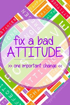Fix a bad attitude {either yours or the kids!} with one simple tip.
