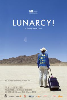 """Lunarcy! With wry humor and affection, Simon Ennis' """"Lunarcy!"""" follows a disparate group of dreamers and schemers who all have one thing in common: they've devoted their lives to the Moon."""