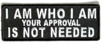 I am who I am Your Approval is Not Needed Patch