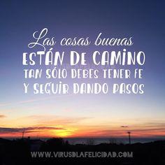 Las cosas buenas están de camino tan sólo debes tener fe y seguir dando pasos.  www.virusdlafelicidad.com  #virusdlafelicidad #buenosdias #pensamiento #frase #frases #frasedeldia #actitud #mensaje #barcelona #optimismo #felicidad #frasevirus #inspiracion